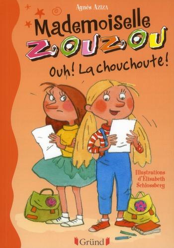 Mademoiselle Zouzou t.4 ; ouh ! la chouchoute