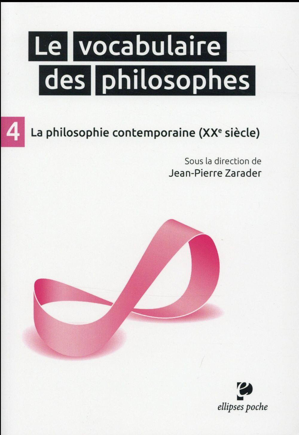 LE VOCABULAIRE DES PHILOSOPHES - LA PHILOSOPHIE CONTEMPORAINE (XXE SIECLE)