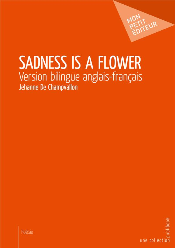 Sadness is a flower