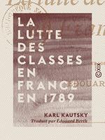 Vente EBooks : La Lutte des classes en France en 1789  - Karl Kautsky
