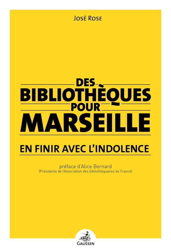 Des bibliothèques pour Marseille ; en finir avec l'indolence