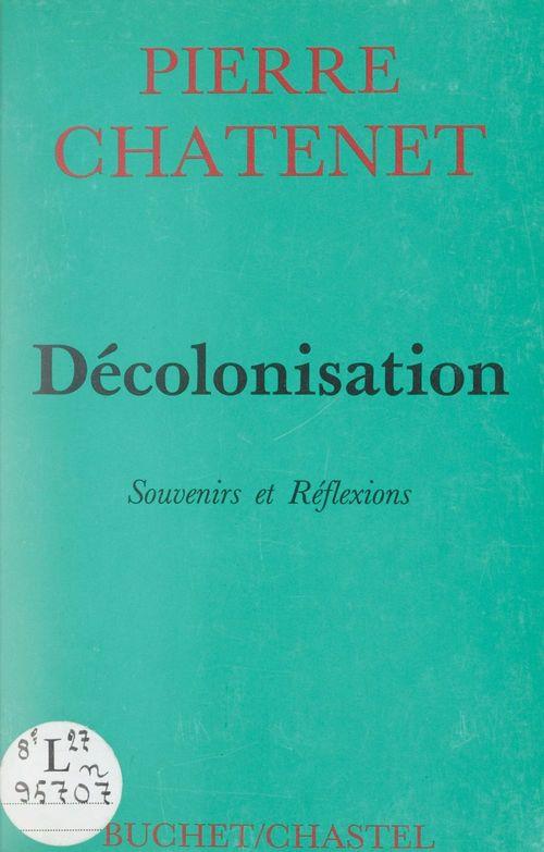 Décolonisation  - Pierre Chatenet