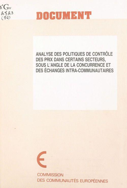 Analyse des politiques de contrôle des prix dans certains secteurs, sous l'angle de la concurrence et des échanges intra-communautaires