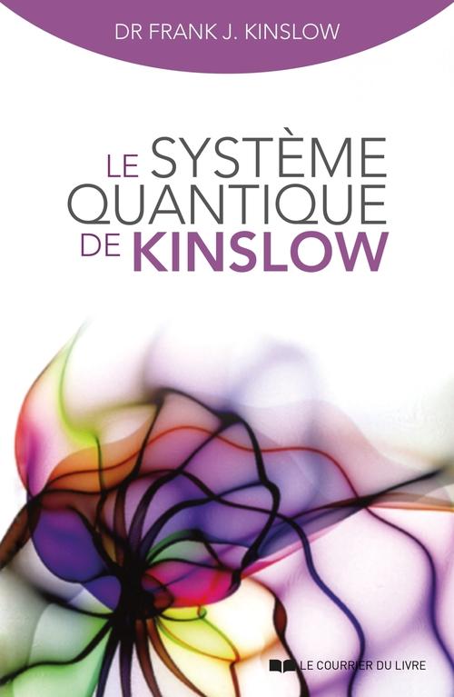 Le système quantique de Kinslow ; la voie du succès dans tous les domaines de la vie