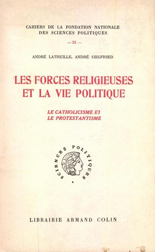 Les forces religieuses et la vie politique ; le catholicisme et le protestantisme