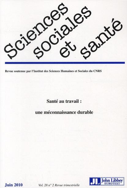 Revue sciences sociales et sante t.28/2; sante au travail : une meconnaissance durable ; juin 2010