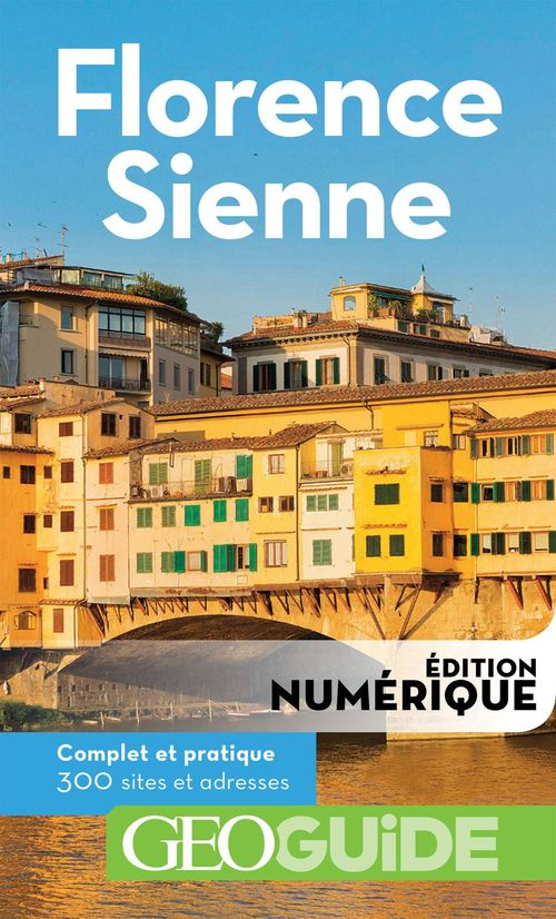 GEOguide ; Florence, Sienne (édition 2018)