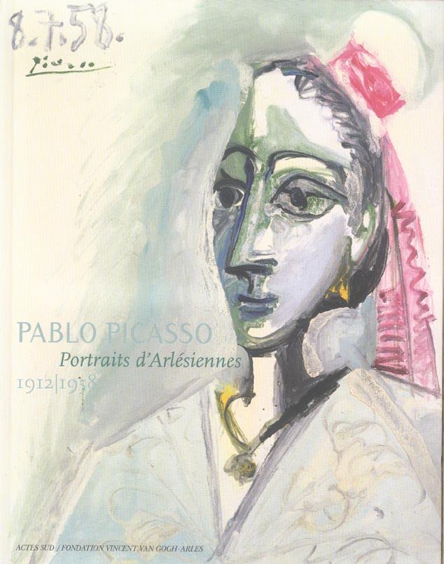 picasso. portraits d'arlesiennes - 1912-1958