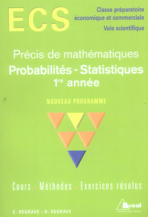 Precis De Mathematiques Ecs ; Probabilites-Statistiques, 1ere Annee