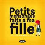 Vente EBooks : Petits mensonges à ma fille  - Philippe Jalbert