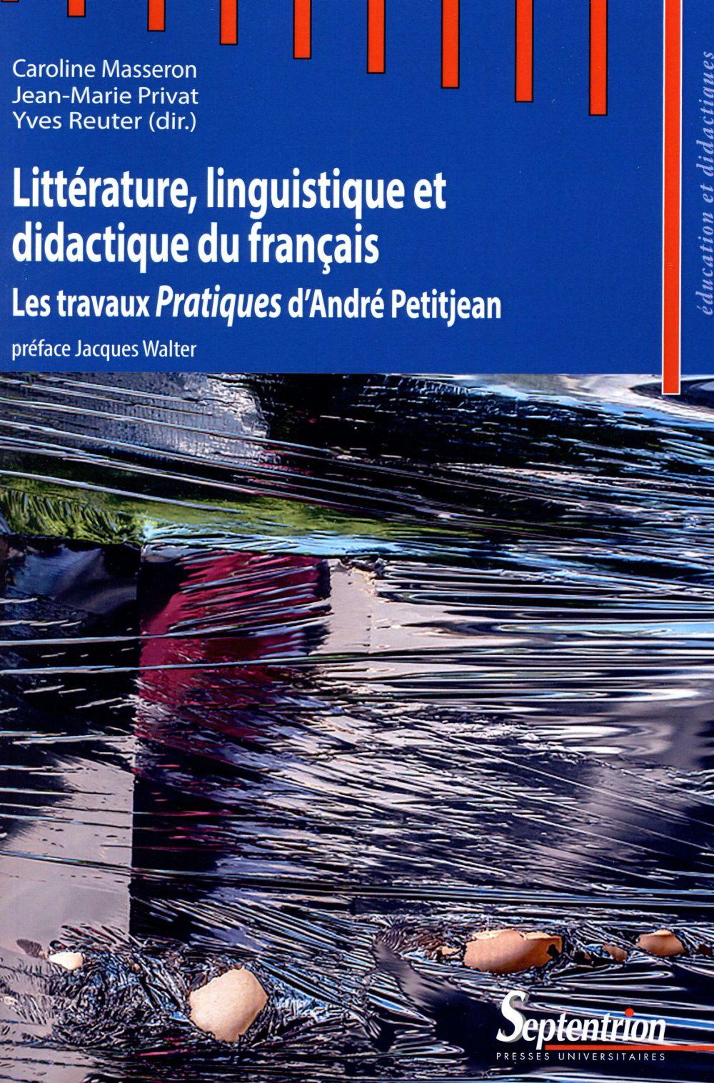 Litterature, linguistique et didactique du francais les travaux pratiques d'andre petitjean - les tr