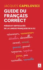 Vente Livre Numérique : Guide du français correct ; pièges et difficultés de la langue française de A à Z  - Jacques Capelovici