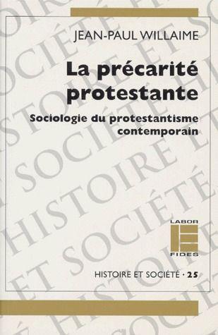 La précarité protestante ; sociologie du protestantisme contemporain