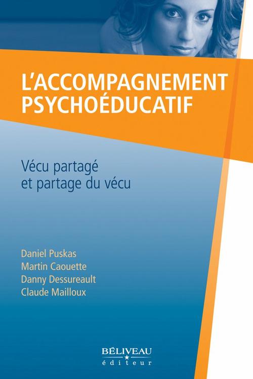 L'accompagnement psychoéducatif ; vécu partagé et partage du vécu