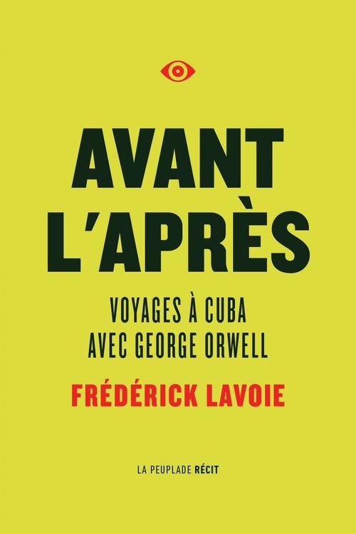 Avant l'après. Voyages à Cuba avec George Orwell