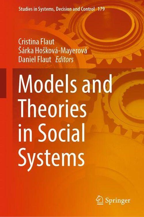 Models and Theories in Social Systems  - Sárka Hosková-Mayerová  - Cristina Flaut  - Daniel Flaut