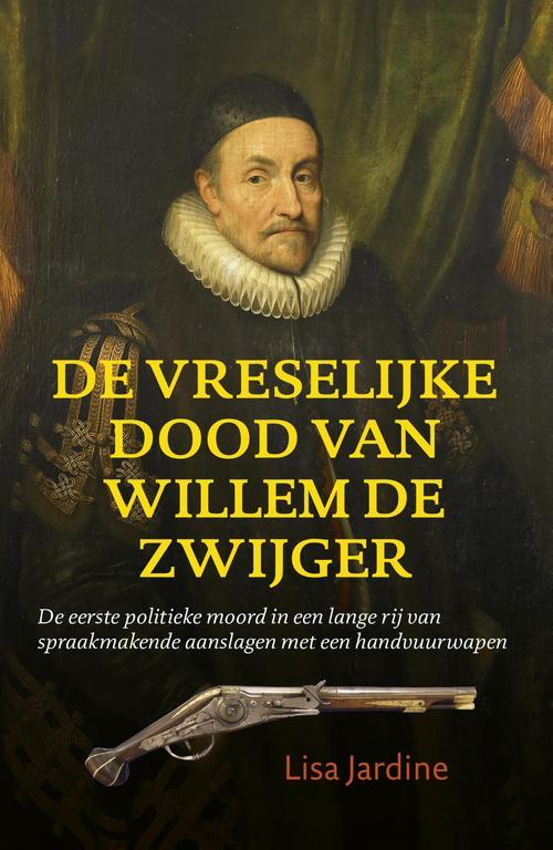 De vreselijke dood van Willem de Zwijger