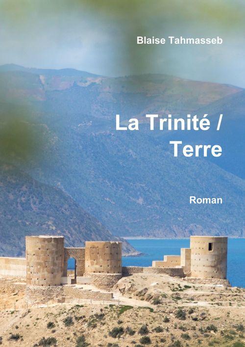 La Trinité sur Terre  - Blaise Tahmasseb