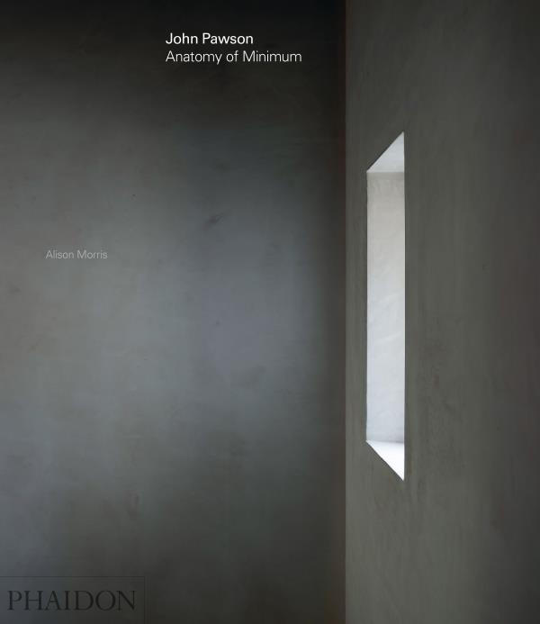 John Pawson : anatomy of minimum