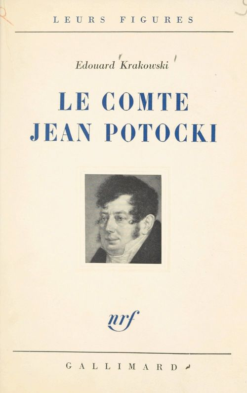 Un témoin de l'Europe des Lumières, le comte Jean Potocki