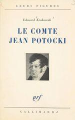 Un témoin de l'Europe des Lumières, le comte Jean Potocki  - Édouard Krakowski