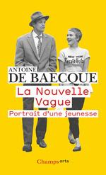 Vente EBooks : La Nouvelle Vague. Portrait d'une Jeunesse  - Antoine DE BAECQUE