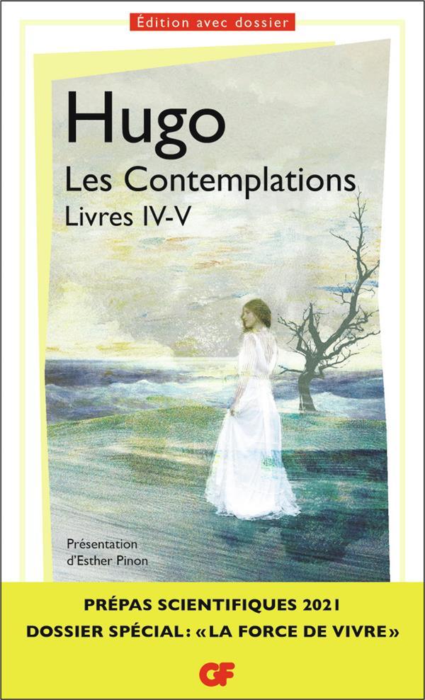 Les Contemplations Livres Iv-V ;  Prepas Scientifiques 2020-2021