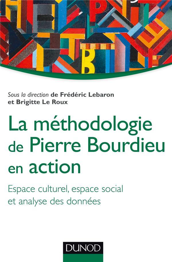 La Methodologie De Pierre Bourdieu En Action ; Espace Culturel, Espace Social Et Analyse De Donnees