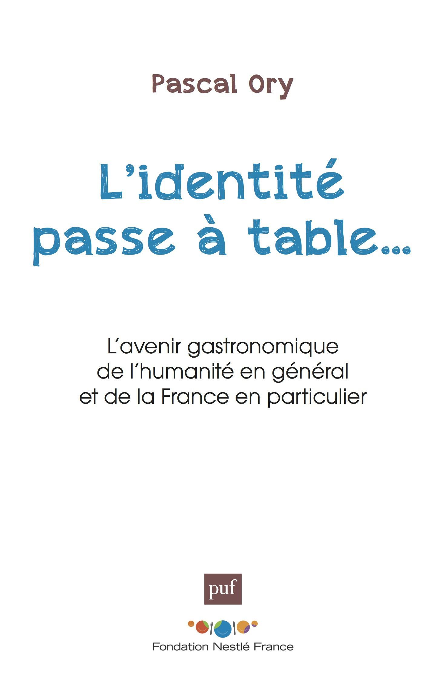 L'identité passe a table... l'avenir gastronomique de l'humanité en général et de la France en particulier