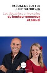 Vente EBooks : Les Douze Lois universelles du bonheur amoureux et sexuel  - Pascal de SUTTER - Julie DU CHEMIN