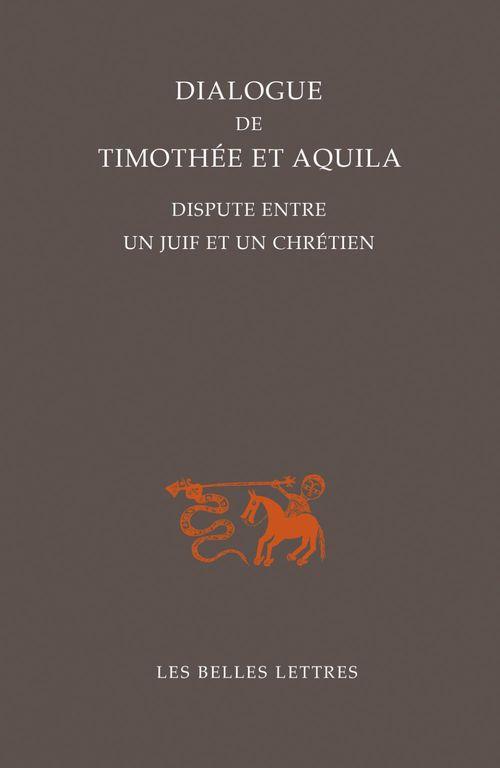 Dialogue de timothee et aquila - dispute entre un juif et un chretien