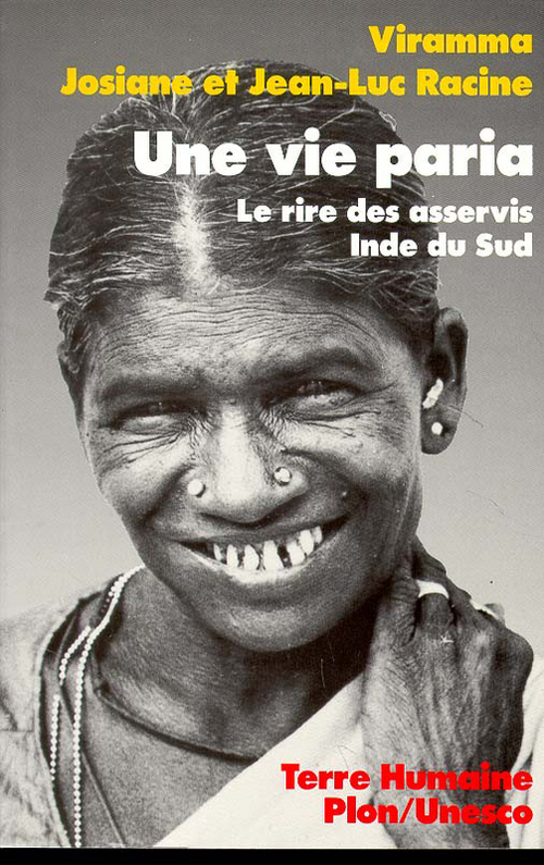 La vie paria ; le rire des asservis, Inde du Sud