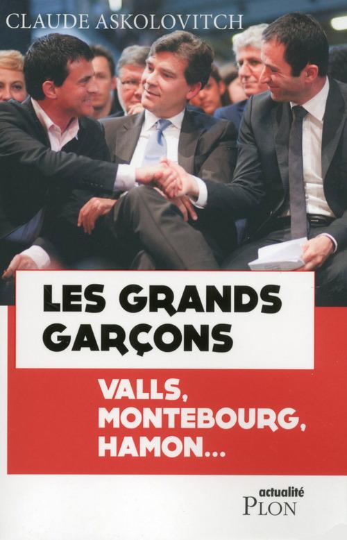 Manuel Valls et Arnaud Montebourg ; les grands garçons