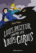 Vente EBooks : Louis Pasteur contre les loups-garous  - Flore Vesco