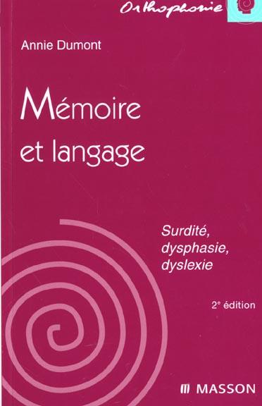 Memoire Et Langage ; Surdite ; Dysphasie ; Dyslexie ; 2e Edition