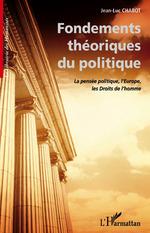 Vente Livre Numérique : Fondements théoriques du politique  - Jean-Luc CHABOT
