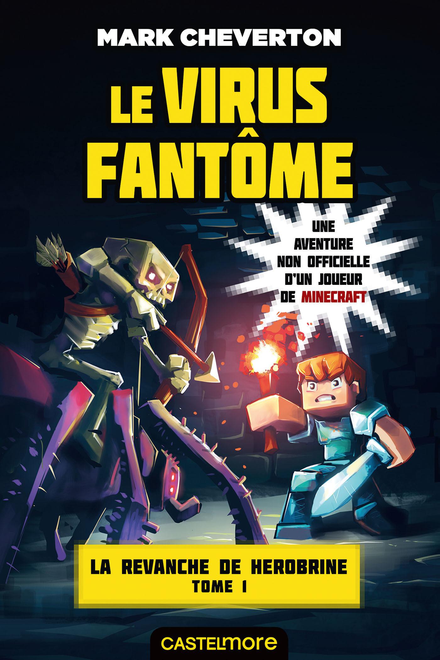 Minecraft - la revanche de Herobrine T.1 ; le virus fantôme