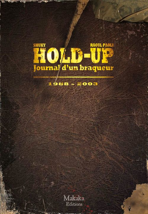 Hold-up ; journal d'un braqueur t.2 ; 1988-2003