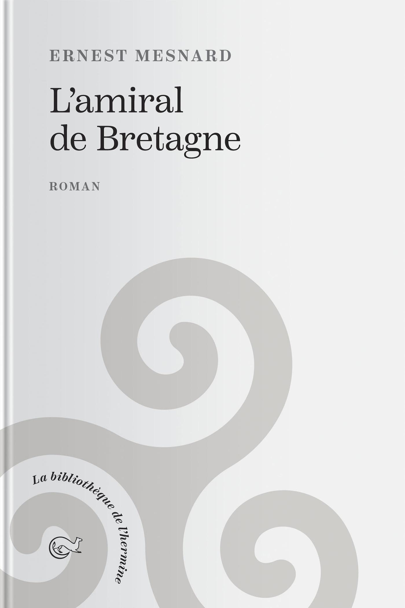 L'amiral de Bretagne  - Ernest Menard  - Ernest Mesnard