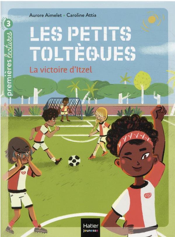 LES PETITS TOLTEQUES T.4  -  LA VICTOIRE D'ITZEL
