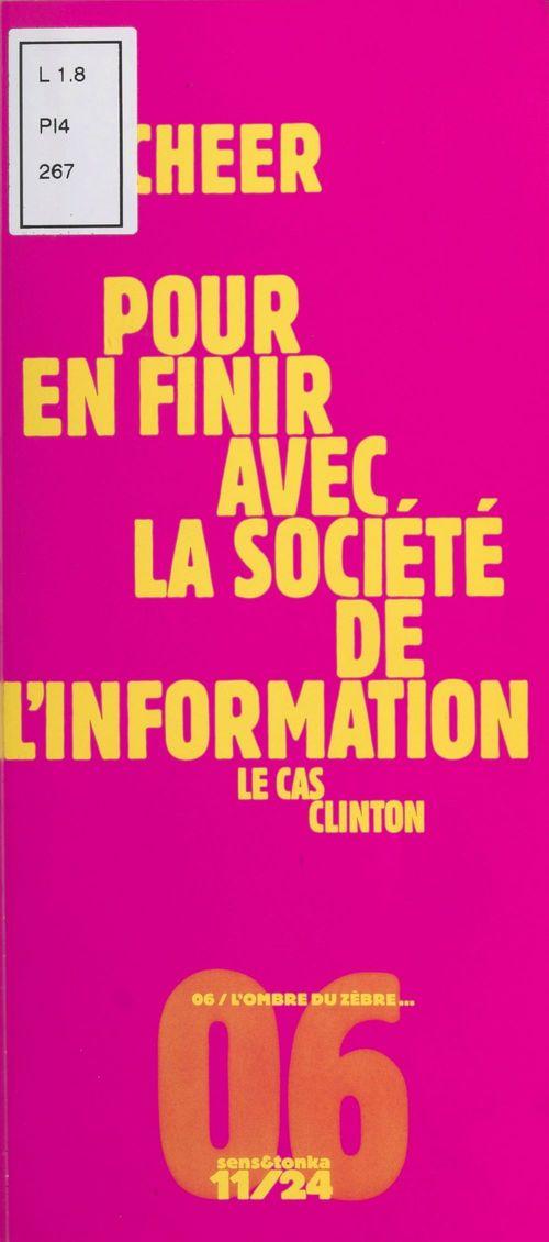 Pour en finir avec la société de l'information ; le cas Clinton