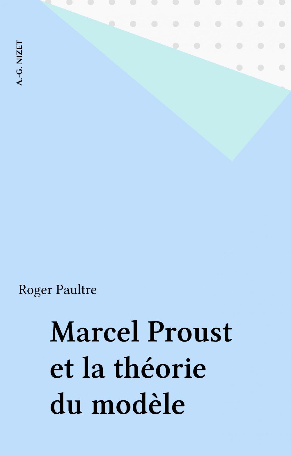 Marcel proust et la theorie du modele.