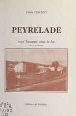 Peyrelade : mon hameau sous le lac