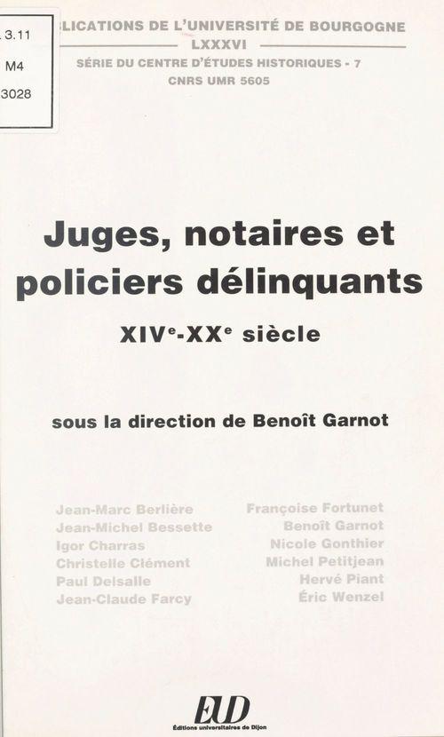 Juges, notaires et policiers délinquants (XIVe-XXe siècle)