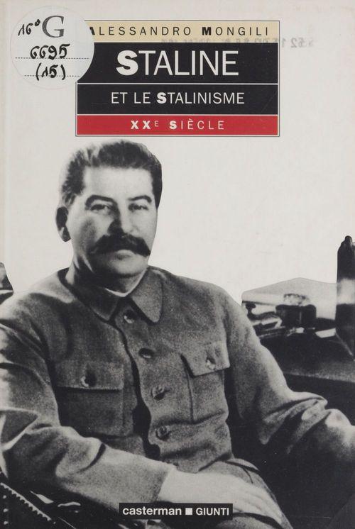 Staline et le stalinisme  - Alessandro Mongili