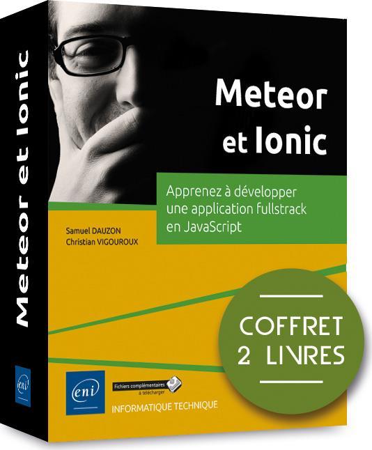Meteor et Ionic ; coffret de 2 livres : apprenez à développer une application fullstack en JavaScript