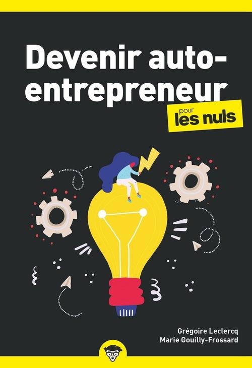 Devenir auto-entrepreneur pour les nuls ; business (3e édition)