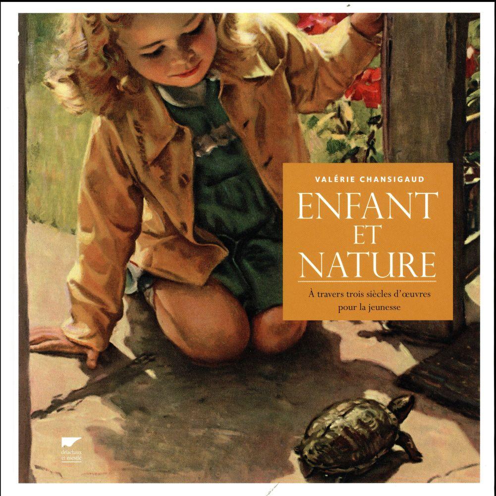 Enfant et nature ; à travers trois siècles de littérature jeunesse