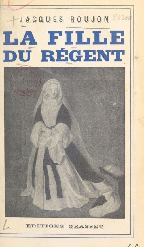 La fille du Régent  - Jacques Roujon