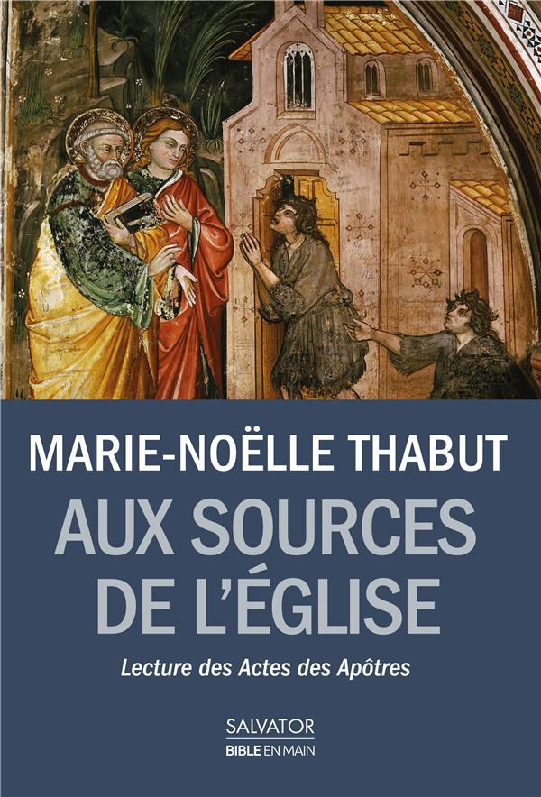Aux sources de l'Eglise ; lectures des actes des Apôtres